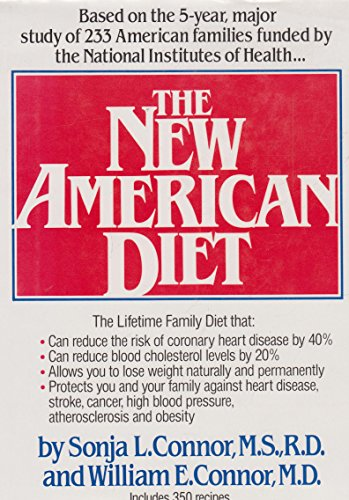 The New American Diet: Connor, Sonja L.; Connor, William E.