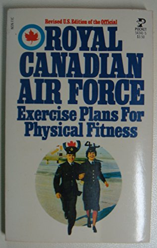Royal Canadian Air Force Exercise Plans for Physical Fitness: Rcaf