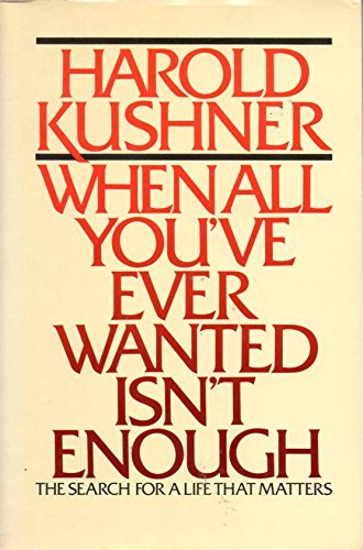 When All You'Ve Ever Wanted Isn't Enough (0671543423) by Kushner, Harold S.