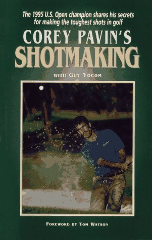 9780671545123: Corey Pavin's Shotmaking