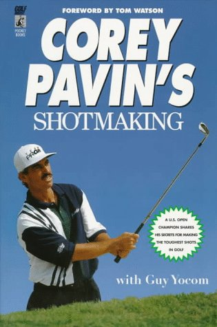 9780671545130: Corey Pavin's Shotmaking: A U.S. Open Champion Shares His Secrets for Making the Toughest Shots in Golf