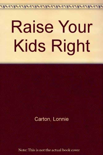 9780671545468: Raise Your Kids Right