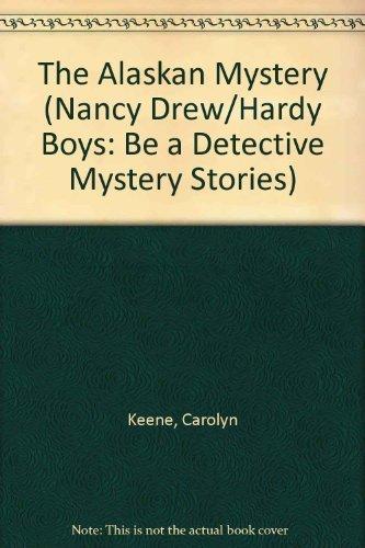Alaskan Mystery (Nancy Drew & the Hardy: Carolyn Keene, Franklin