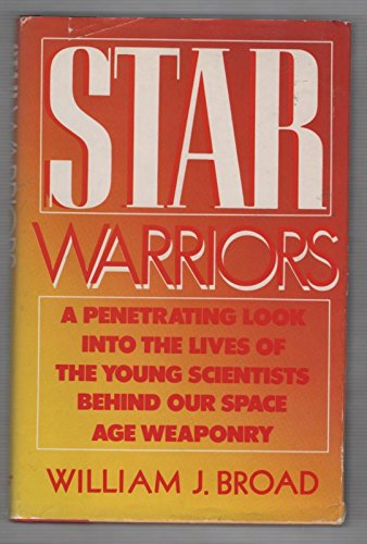 9780671545666: Star Warriors: A Penetrating Look into the Lives of the Young Scientists Behind Our Space Age Weaponry