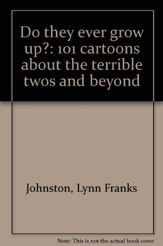 9780671545772: Do they ever grow up?: 101 cartoons about the terrible twos and beyond