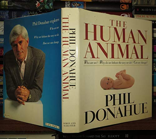 The Human Animal: Donahue, Phil
