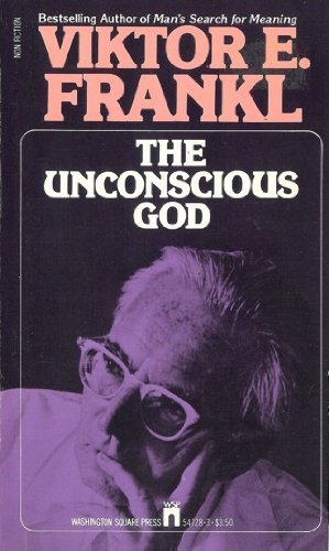 The Unconscious God: Frankl, Viktor E.
