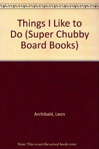 THINGS LK DO I LS (Super Chubby Board Books): Zokeisha publications