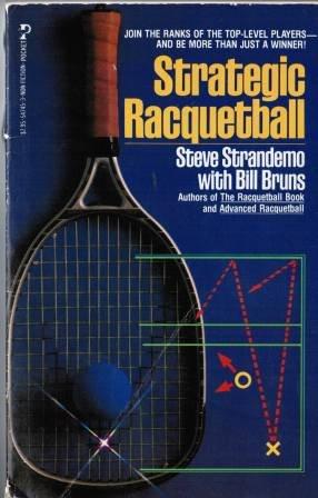 Strategic Racquetball: Strandemo, Steve, Bruns, Bill
