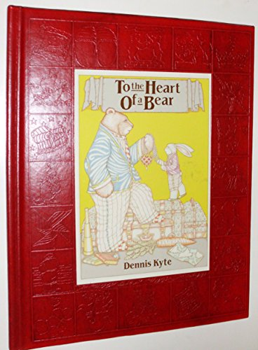 To the Heart of a Bear: Kyte, Dennis