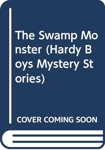 9780671550547: The Swamp Monster (Hardy Boys Mystery Stories)