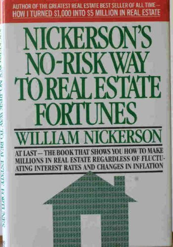 Nickerson's No-Risk Way to Real Estate Fortunes: Nickerson, William