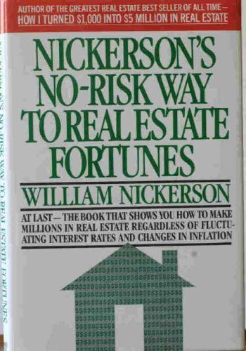 9780671551438: Nickerson's No-Risk Way to Real Estate Fortunes