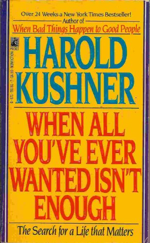 When All You've Ever Wanted Isn't Enough: Kushner, Harold S.