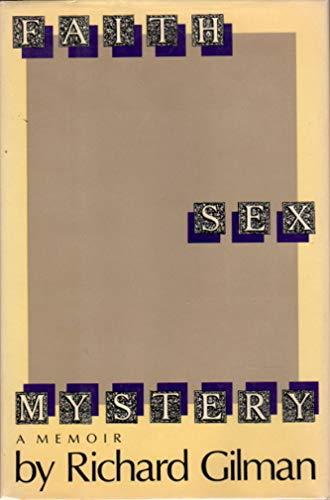 Faith, Sex, Mystery: A Memoir: Gilman, Richard