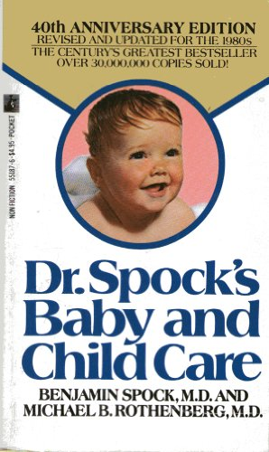 Dr. Spock's Baby and Child Care: 40th Anniversary Edition (0671551876) by Benjamin Spock; Michael B. Rothenberg