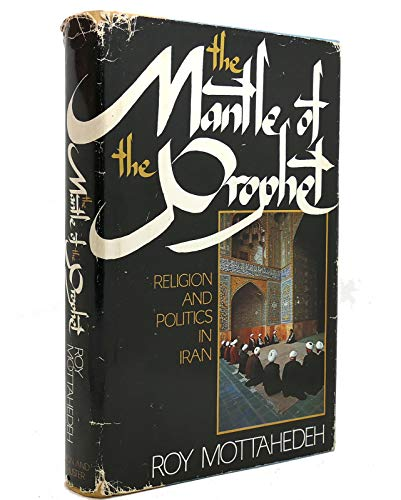 9780671551971: The Mantle of the Prophet: Religion and Politics in Iran