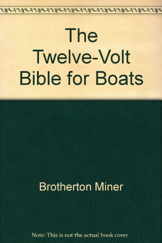 9780671552145: The Twelve-Volt Bible for Boats by Brotherton Miner