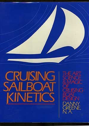 9780671552169: Cruising Sailboat Kinetics: The Art, Science and Magic of Cruising Boat Design