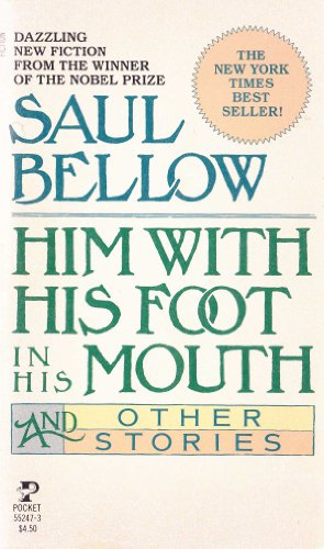 Him With His Foot in His Mouth: Bellow, Saul