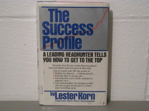 9780671552633: The success profile: A leading headhunter tells you how to get to the top