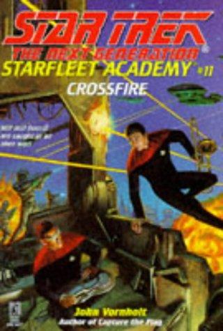 Crossfire (Star Trek: the Next Generation: Starfleet Academy #11)