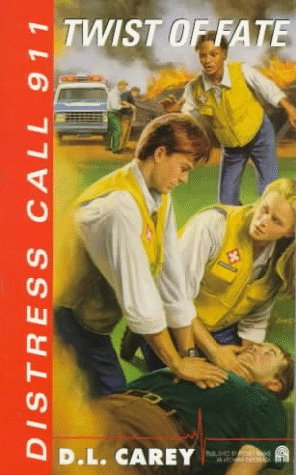 TWIST OF FATE: DISTRESS CALL 911 #1 (0671553062) by D.l. Carey