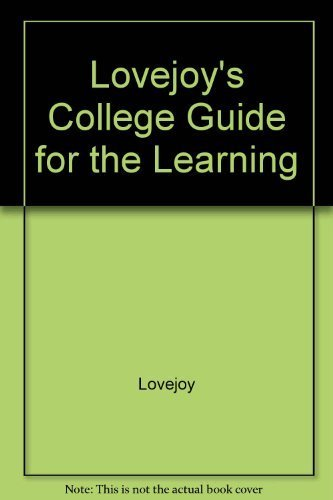 Lovejoy's College Guide for the Learning: Lovejoy