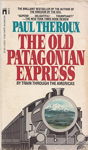 Old Patagonian Express (R): Theroux, Paul