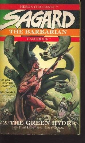 The Green Hydra (Sagard the Barbarian Gamebook): Dille, Flint; Gygax,