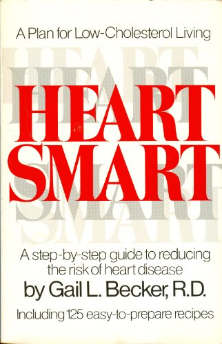 Heart Smart: A Plan for Low-Cholesteral Living: Becker, Gail L.