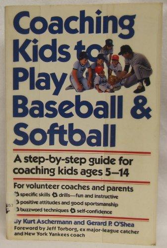9780671555368: Coaching Kids to Play Baseball and Softball