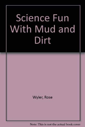 9780671555696: Science Fun With Mud and Dirt