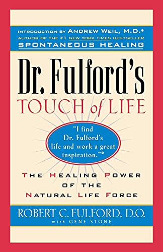 9780671556013: Dr. Fulford's Touch of Life: Aligning Body, Mind, and Spirit to Honor the Healer Within