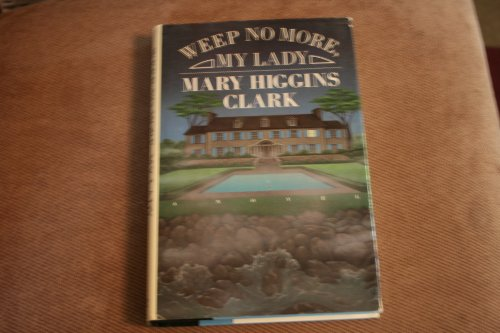 Weep No More, My Lady: Clark, Mary Higgins