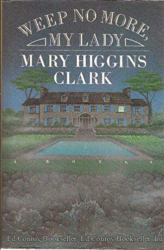 Weep No More, My Lady (0671556649) by Mary Higgins Clark