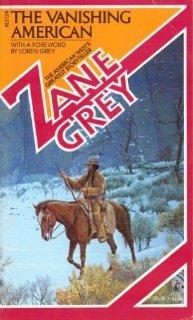 The Vanishing American: Zane Grey