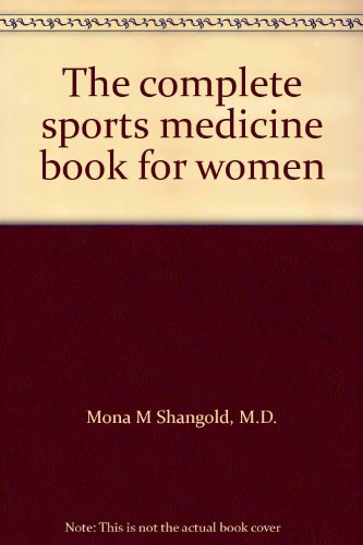 9780671557225: The complete sports medicine book for women