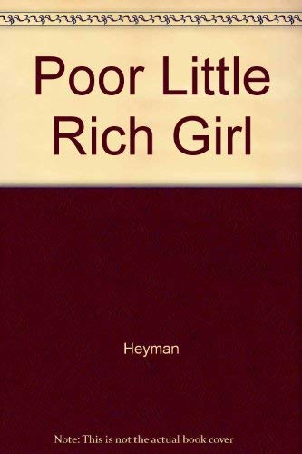 Poor Little Rich Girl: Heyman