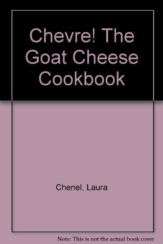 9780671558017: Chevre: The Goat Cheese Cookbook