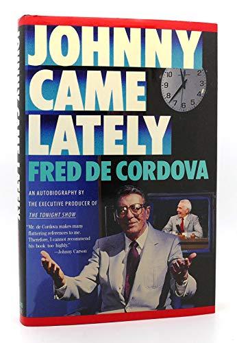 Johnny Came Lately: De Cordova, Fred