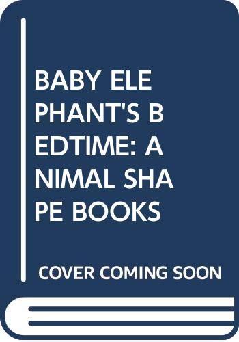 9780671558536: BABY ELEPHANT'S BEDTIME: ANIMAL SHAPE BOOKS