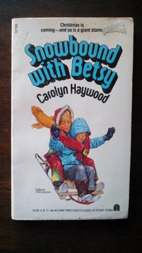 snowbound with betsy: haywood, carolyn