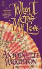 When I Give My Love: Wrighton, Antoinette