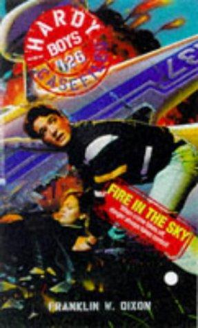 FIRE IN THE SKY HARDY BOYS CASEFILES: Franklin W. Dixon