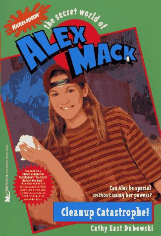 9780671563080: Cleanup Catastrophe! (The Secret World of Alex Mack)