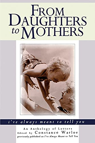 9780671563257: From Daughters to Mothers, I've Always Meant to Tell You : An Anthology of Letters