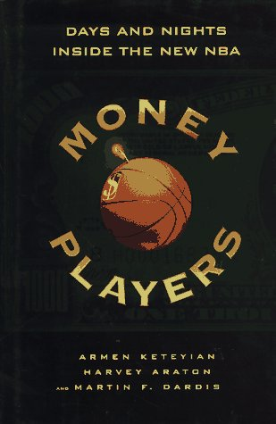 Money Players : Days and Nights Inside: Armen Keteyian; Araton,