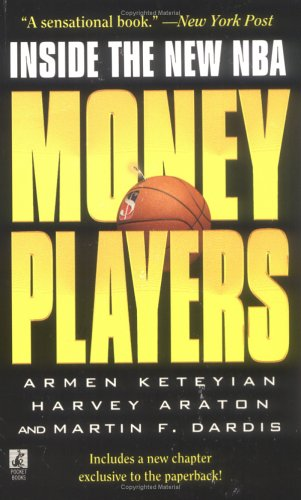 Money Players: Inside the New NBA: Keteyian, Armen; Araton,