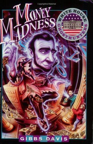 Money Madness (White House Ghosthunters #1): Davis, Gibbs